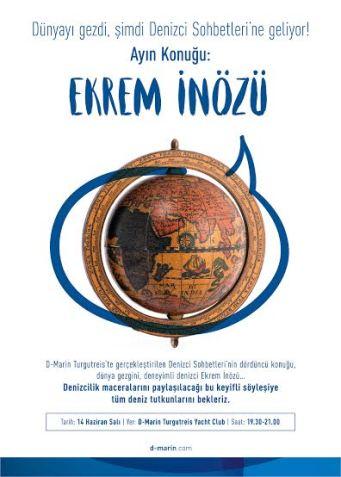 Ekrem İnözü 14 Haziran 2016'da D-Marin Turgutreis Marina'da Denizci Sohbetlerinin konuğu olarak dünya seyahatini anlatacak.
